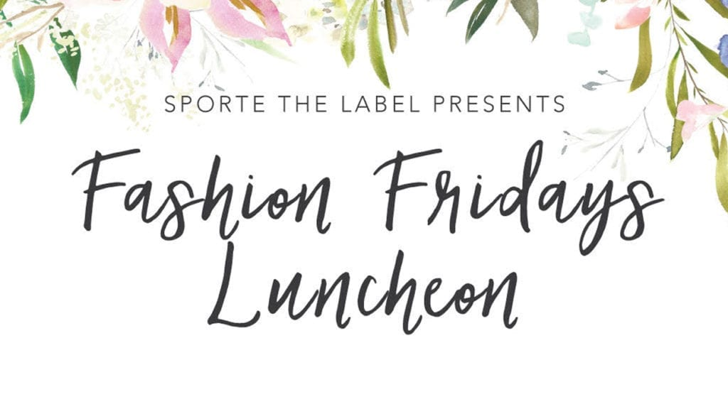 FASHION FRIDAYS LUNCHEON